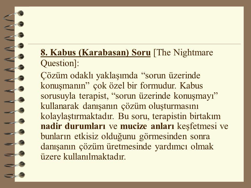 8. Kabus (Karabasan) Soru [The Nightmare Question]: